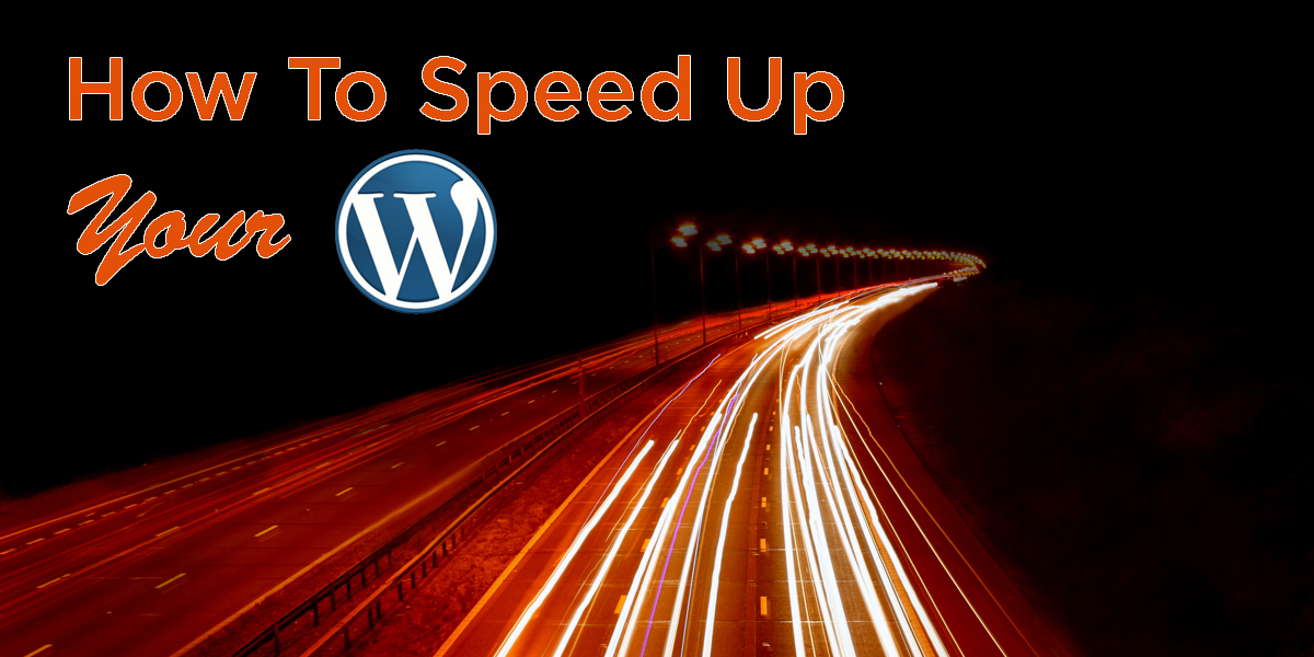 How To Speed Up Your WordPress Powered Niche Site