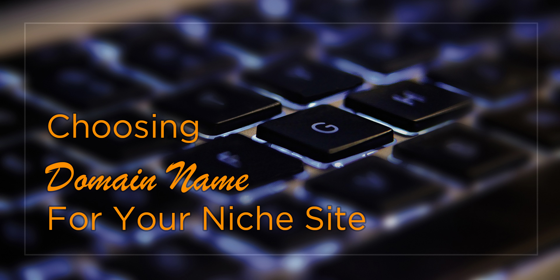 How To Choose Domain Name For Your Niche Site