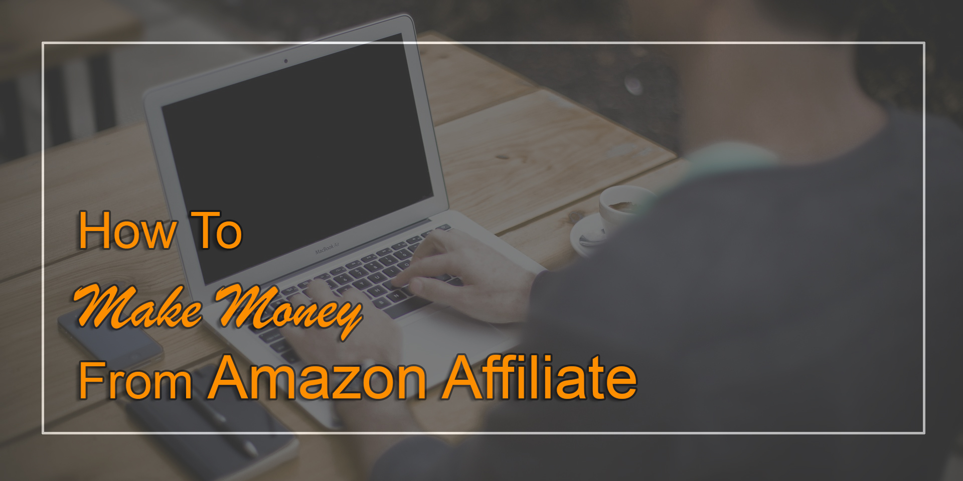 How To Make Money From Amazon