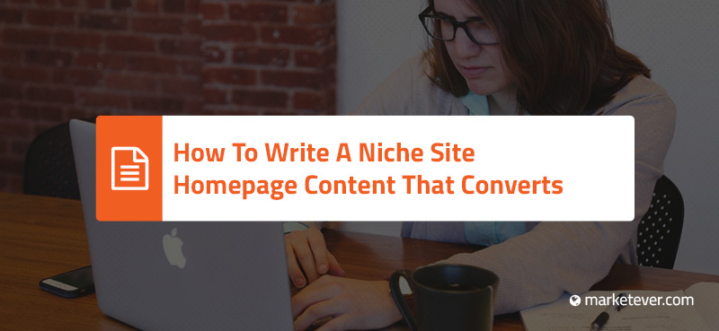 How-To-Write-A-Niche-Site-Homepage-Content-That-Converts-2